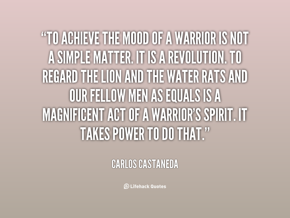 Heart Of A Warrior Quotes: Carlos Castaneda Quotes. QuotesGram