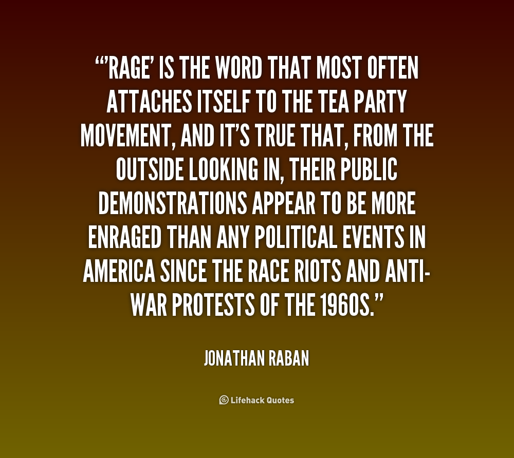 Rage And Intensity Quotes: Tea Party Movement Quotes. QuotesGram