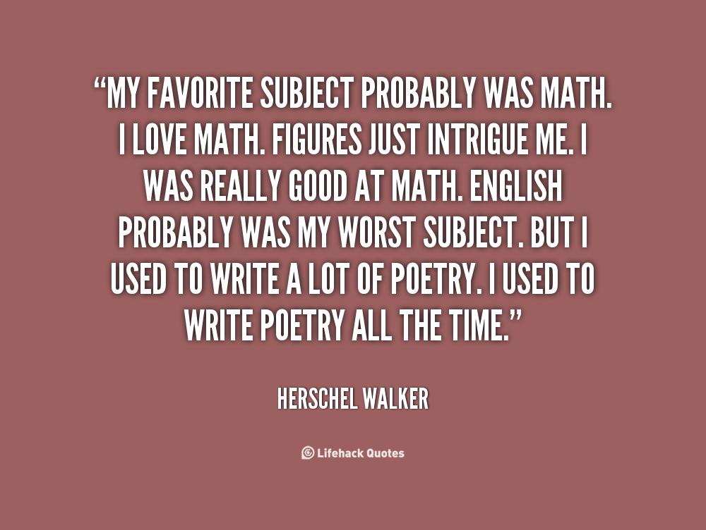 essay favourite subject maths Math my favorite subject essay however, mathematics was never my favourite subject, much to my parents dismay mathematic is my favorite subject since i began to study.
