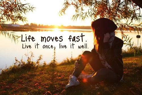 Quotes About Life Moving Fast. QuotesGram