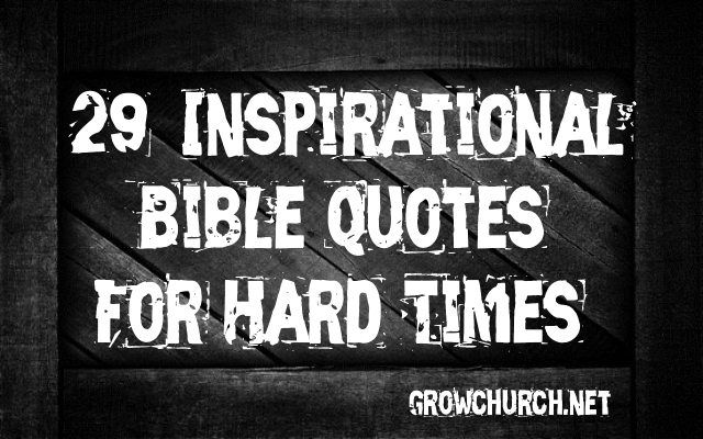inspirational bible quotes for hard times quotesgram