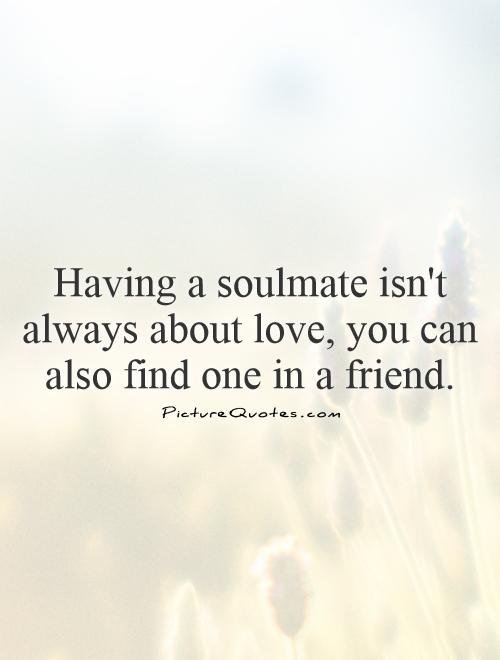 Soul Mate Friendship Quotes. QuotesGram