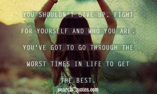 Quotes About Fighting Through Tough Times. QuotesGram