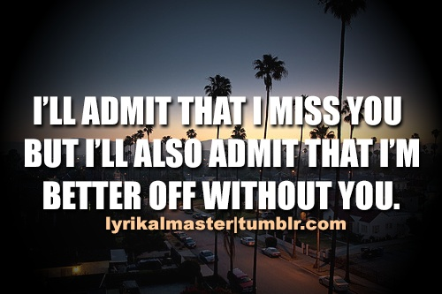 Quotes About Better Days Quotesgram: Im Better Without You Quotes. QuotesGram
