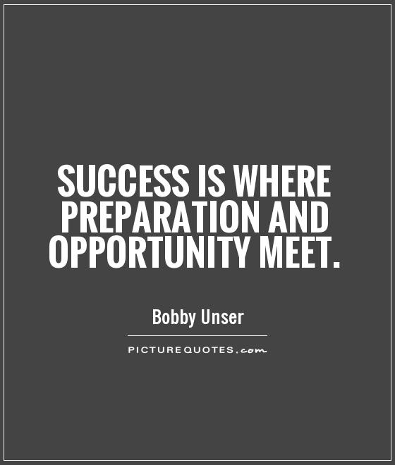 Quote Success Is When Preparation Meets Opportunity: Opportunity And Success Quotes. QuotesGram
