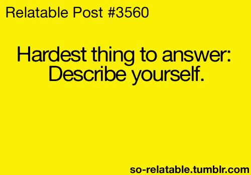 Describing my self