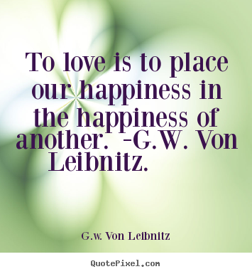 Quotes About Love And Friendship And Happiness : Quotes About Love And Happiness. QuotesGram