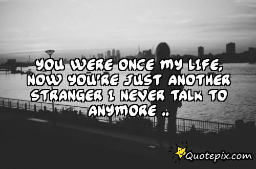 Once Best Friends Now Strangers Quotes. QuotesGram