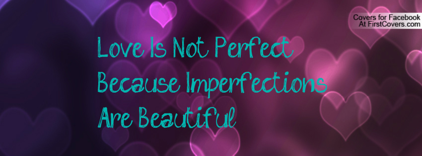 love is not perfect quotes quotesgram