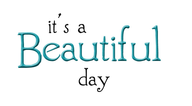 Quote About A Beautiful Day: Its A Beautiful Day Quotes. QuotesGram