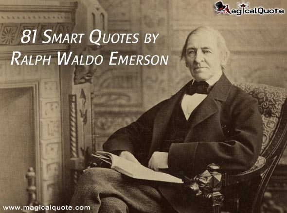 ralph waldo emerson quotes essays There are few people as quoted and quotable as ralph waldo emerson, founder of the transcendental movement and author of classic essays as self-reliance, nature, and.