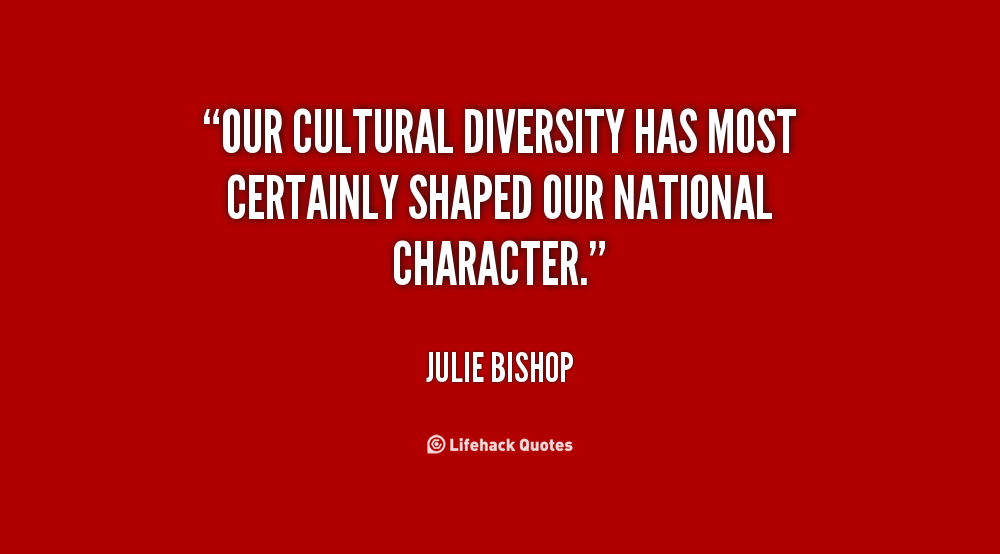 our cultural diversity At the same time, we can't pretend our cultures and differences don't matter we  can't gloss over differences and pretend they don't exist, wishing we could all be .