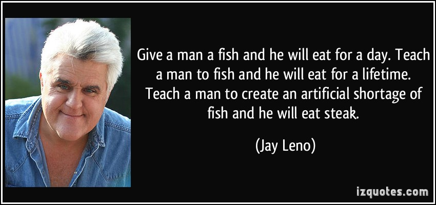 Eat fish with funny quotes quotesgram for Teach a man to fish
