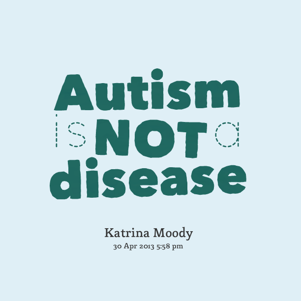 Inspirational Quotes About Positive: Autism Quotes. QuotesGram