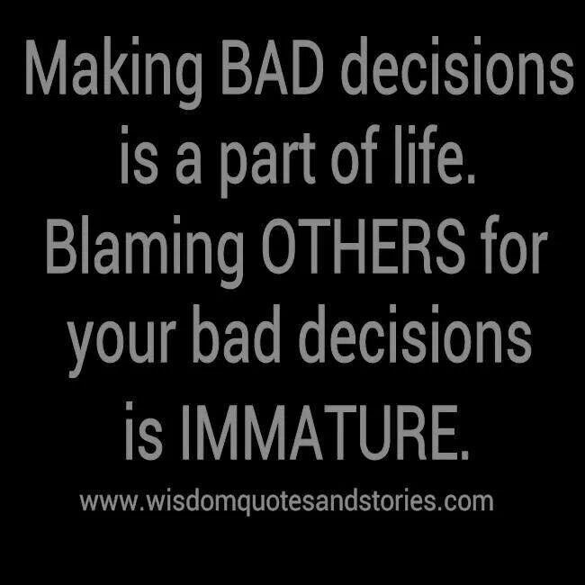Decision Making Quotes: Making Bad Decisions Quotes. QuotesGram