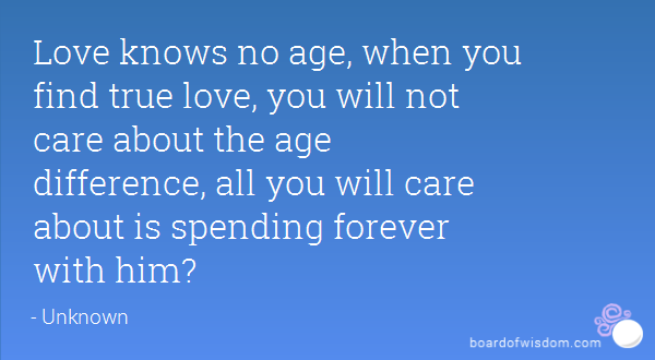 Age And Maturity Quotes Quotesgram: Quotes About Love And Age. QuotesGram