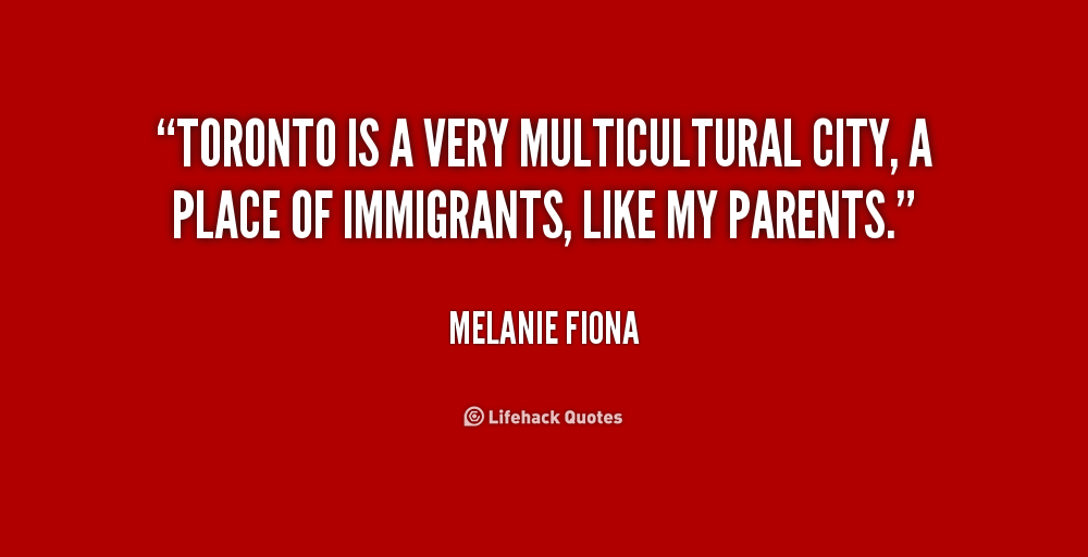 essay multiculturalism toronto Canada became officially multicultural in 1971,  my second point concerns the very big difference between life in major urban areas such as toronto, montreal, and .