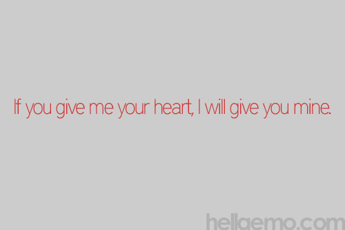 Quotes About Sharing Your Heart Quotesgram: Give Me Your Heart Quotes. QuotesGram