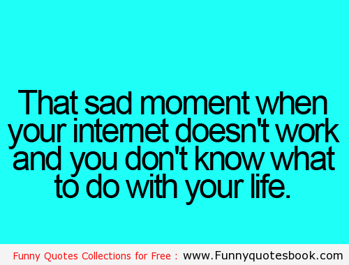 Humor Quotes And Sayings: Funny Quotes About The Internet. QuotesGram