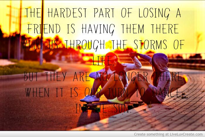 Losing A Best Friend Quotes Quotesgram