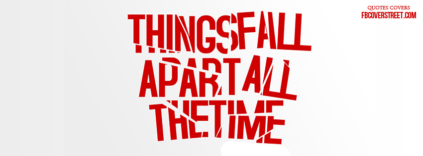 things fall apart best qoutes Sometimes things have to fall apart quote - see more about sometimes things have to fall apart quote, how i met your mother quotes sometimes things have to fall apart.