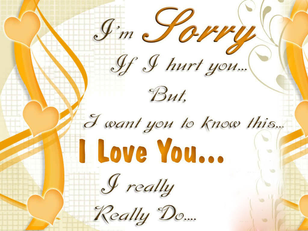 Say for to love sorry quotes him Im Sorry