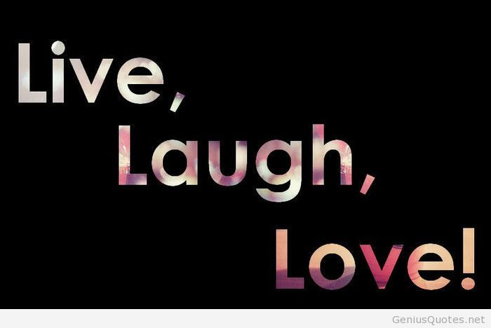 Live Laugh Love Quotes And Sayings. QuotesGram