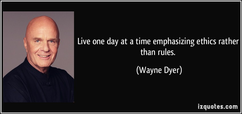 Image result for live one day at a time emphasizing ethics rather than rules