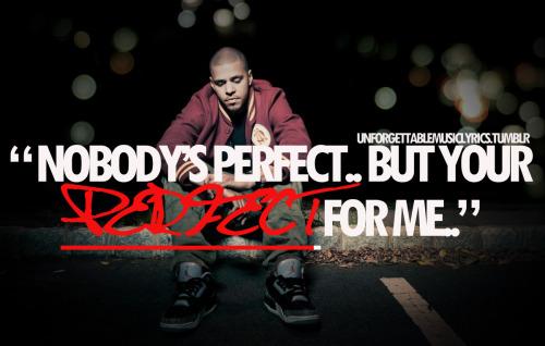 j cole quotes nobodys perfect - photo #3