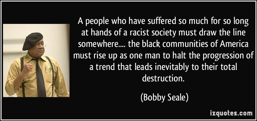 Drawing Lines Against Racism And Fascism : Bobby seale quotes quotesgram