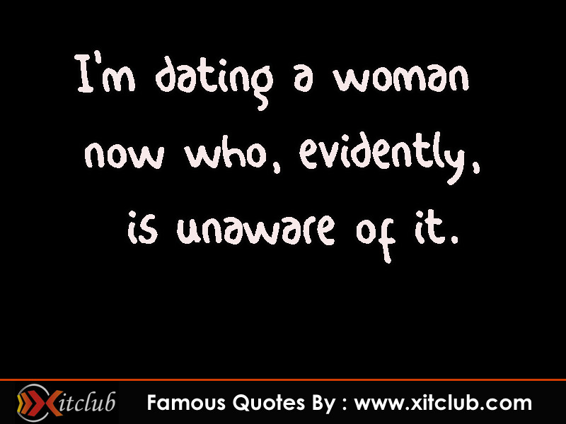 Famous dating quotes