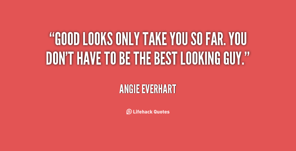 Good Looking Guy Quotes. QuotesGram