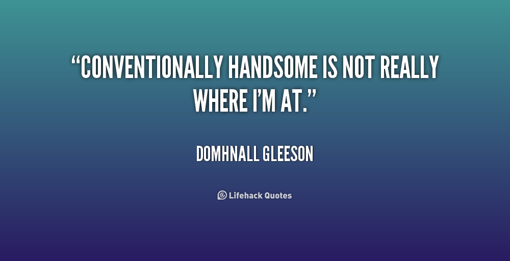 Your Handsome Quotes. QuotesGram