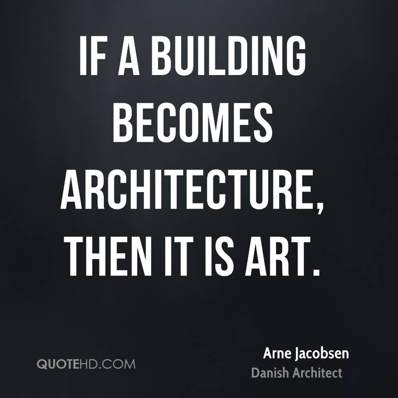 Art and architecture quotes quotesgram for Architecture quotes