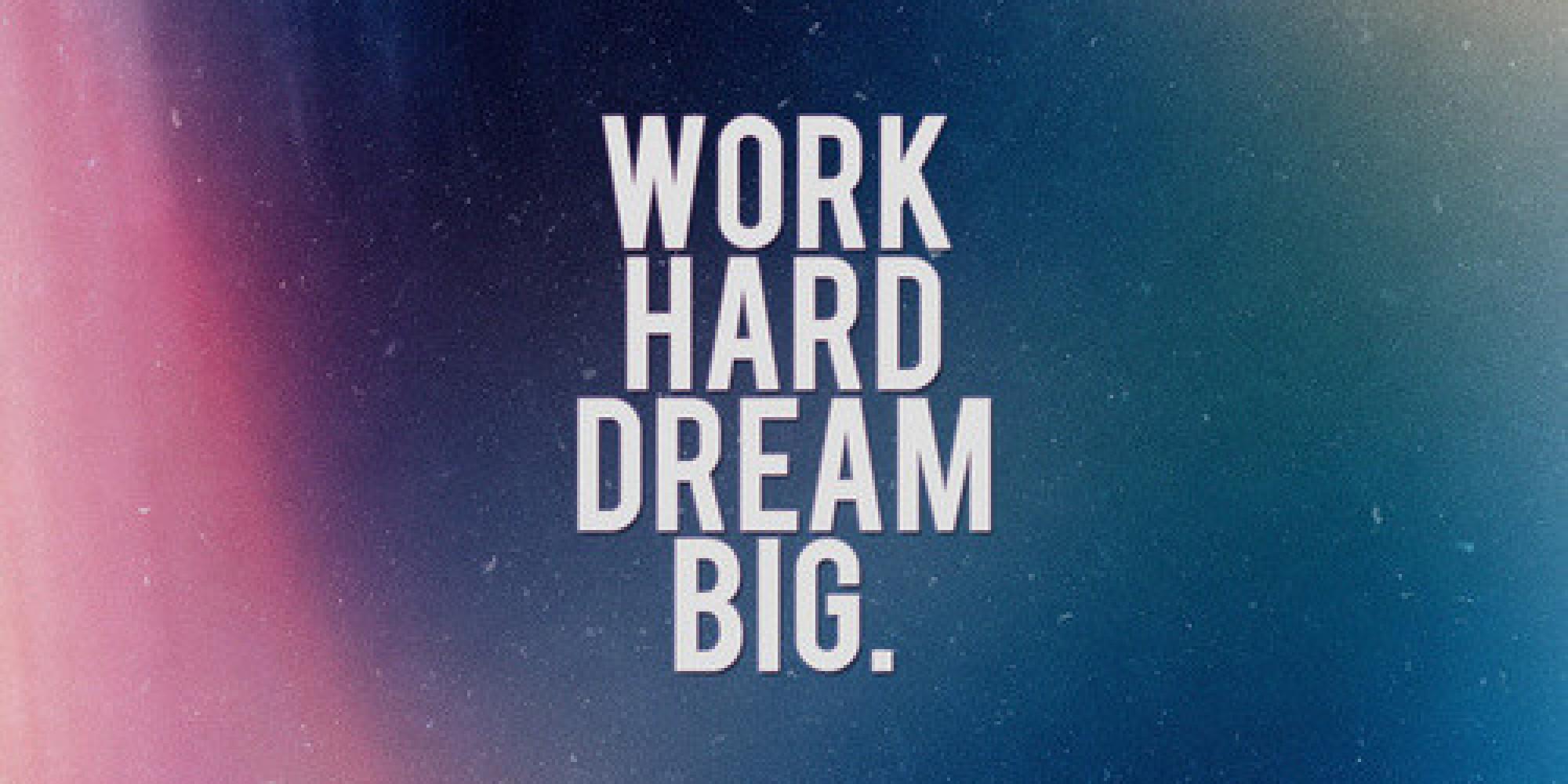 Dream Big Work Hard Quotes. QuotesGram