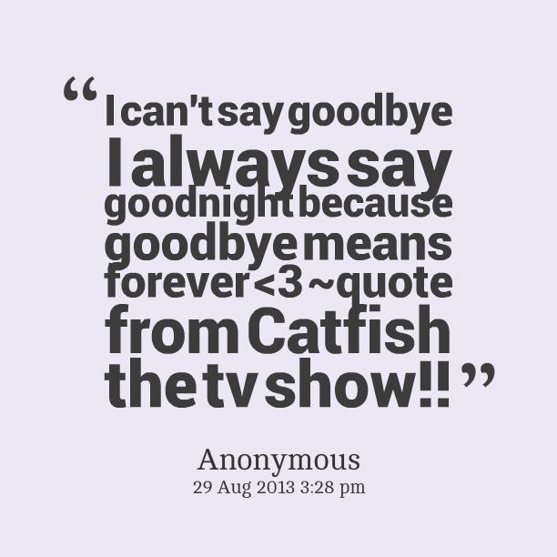 Always Say Goodnight Quotes: Catfish Quotes. QuotesGram