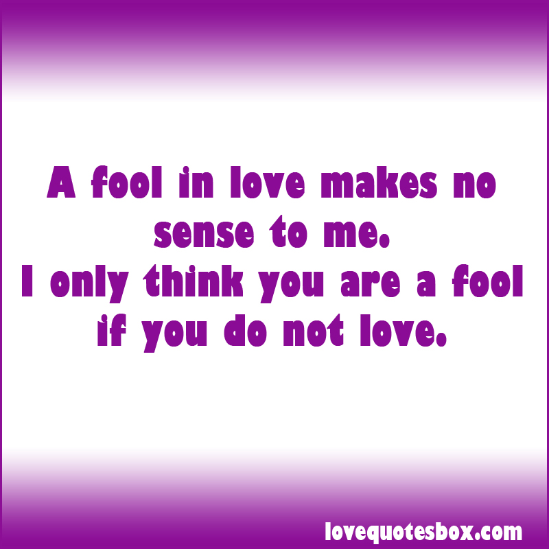 ill always be playing the fool in a relationship