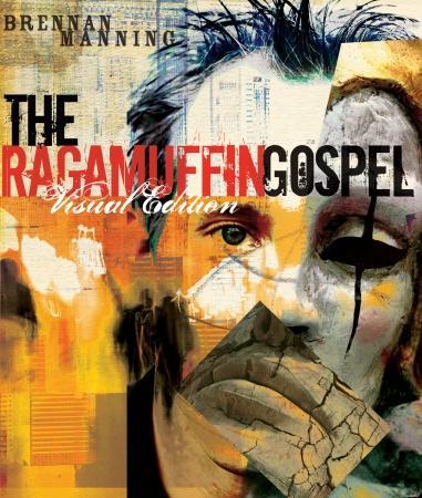 Ragamuffin Gospel Brennan Manning Quotes Quotesgram