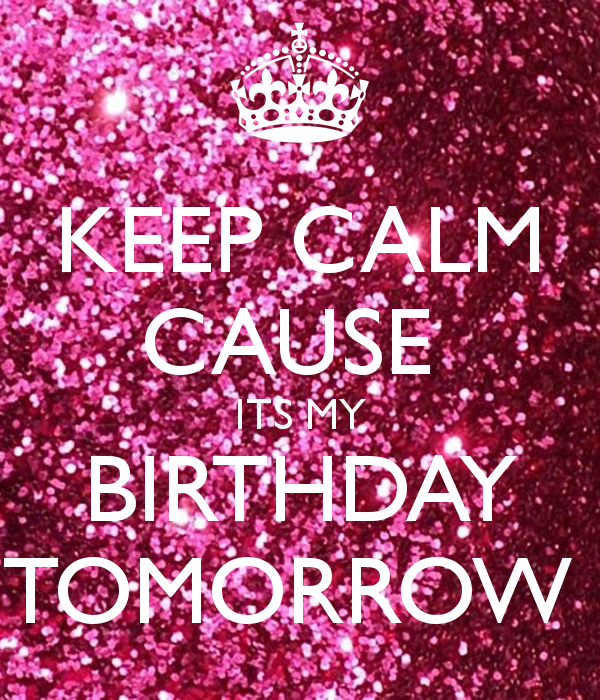 Sensational Your Birthday Is Tomorrow Quotes Quotesgram Funny Birthday Cards Online Fluifree Goldxyz