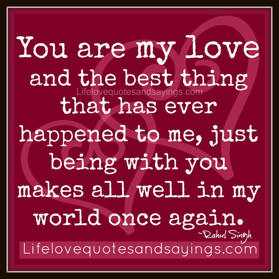 You Are My Greatest Love Quotes. QuotesGram