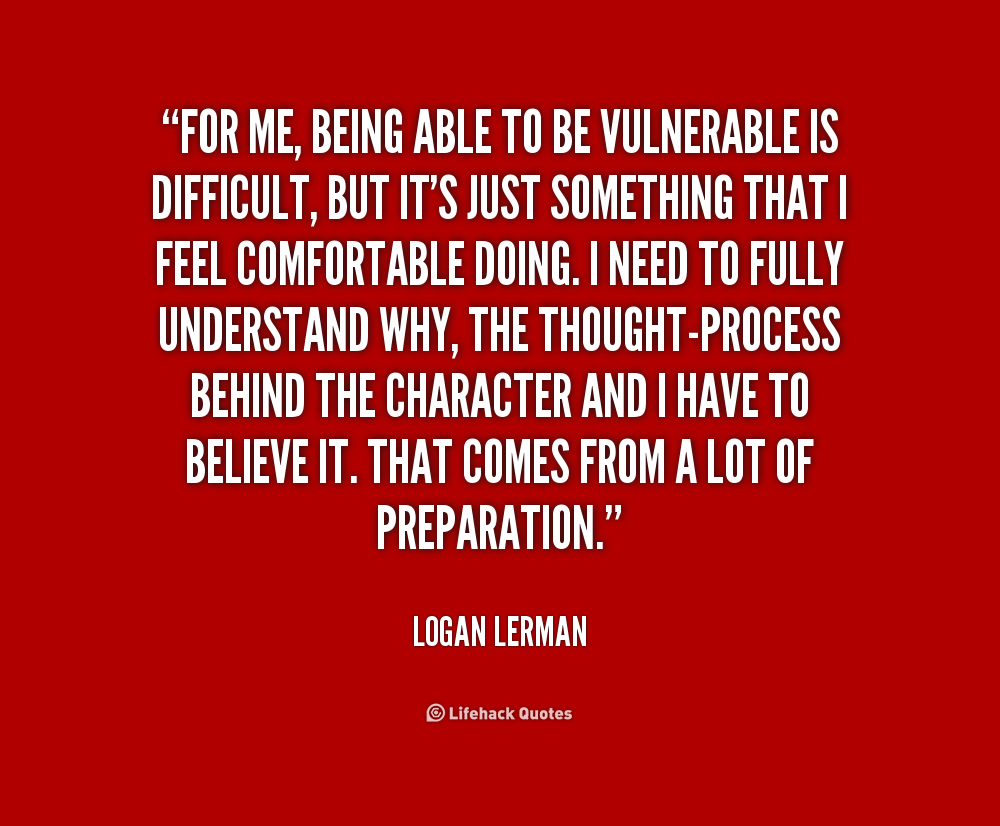 logan timing being vulnerable quotes quotesgram