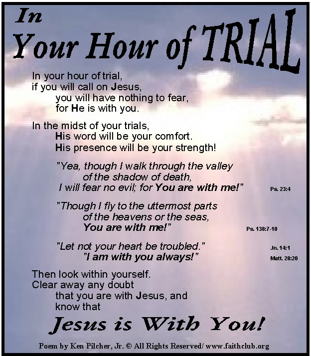 the trials and tribulations of being The concept that god puts people through trials is the most debated idea in the  entire bible (iii, 24) most people assume (incorrectly) that god afflicts individuals .