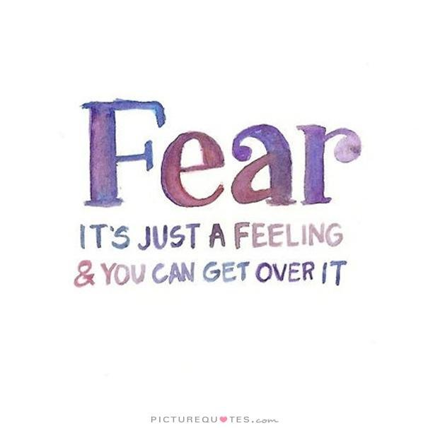 getting over my fear Instead of dreading change, embrace the uncertainty and view it as a new beginning here is how you can get over your fear and change your life for the better.