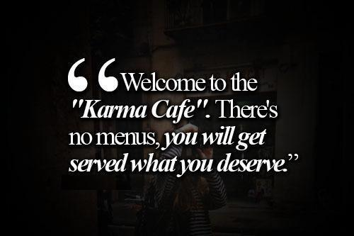 Karma Will Get You Quotes: Mean Karma Quotes. QuotesGram