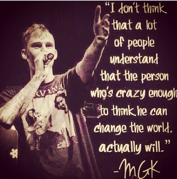 Mgk Quotes About Life....