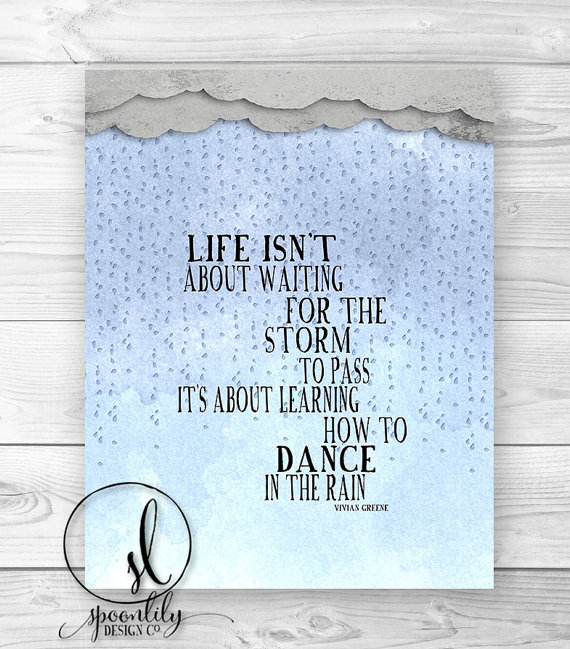Positive Quotes Rain: Positive Quotes About Dancing In The Rain. QuotesGram