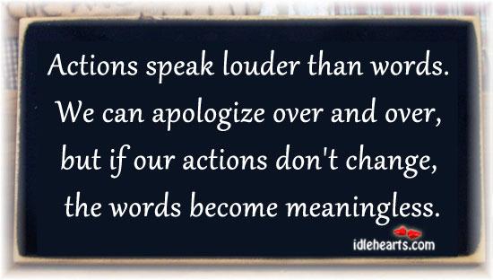 Actions speak louder than words 3