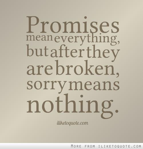Broken Promises Quotes Quotesgram
