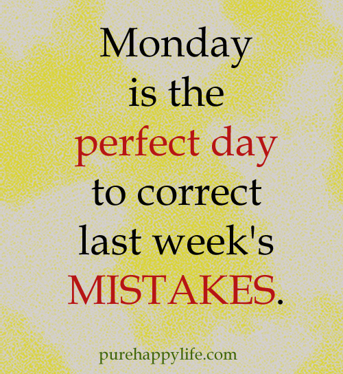 Happy Week Quotes Inspirational: Start The Week Monday Quotes. QuotesGram