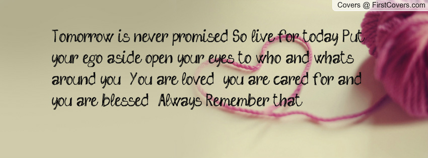 You Are Never Promised Tomorrow Quotes. QuotesGram